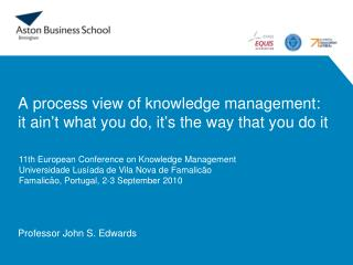 A process view of knowledge management: it ain't what you do, it's the way that you do it