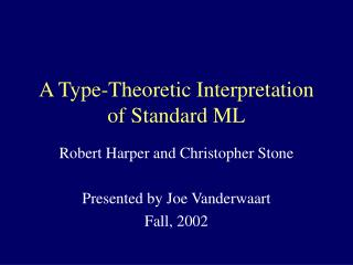 A Type-Theoretic Interpretation of Standard ML
