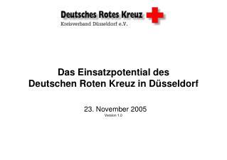 Das Einsatzpotential des  Deutschen Roten Kreuz in Düsseldorf