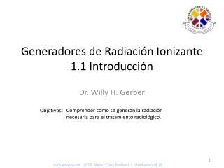 Generadores de Radiación Ionizante 1.1 Introducción