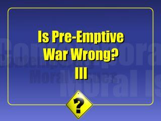 Is Pre-Emptive War Wrong?