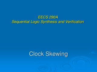 Clock Skewing