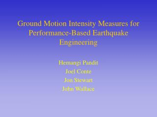 Ground Motion Intensity Measures for Performance-Based Earthquake Engineering