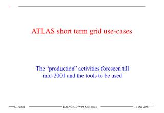 ATLAS short term grid use-cases