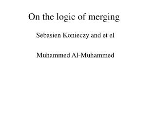 On the logic of merging