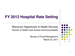FY 2012 Hospital Rate Setting