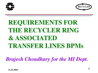 REQUIREMENTS FOR THE RECYCLER RING & ASSOCIATED TRANSFER LINES BPMs