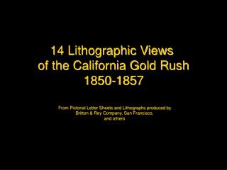 14 Lithographic Views  of the California Gold Rush 1850-1857
