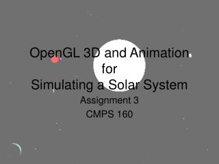 OpenGL 3D and Animation for Simulating a Solar System
