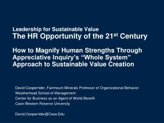 Leadership for Sustainable Value  The HR Opportunity of the 21st Century  How to Magnify Human Strengths Through  Apprec