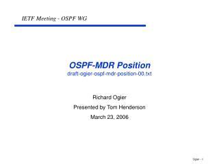 OSPF-MDR Position draft-ogier-ospf-mdr-position-00.txt
