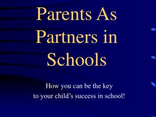 Parents As Partners in Schools