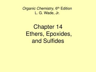Chapter 14  Ethers, Epoxides,  and Sulfides