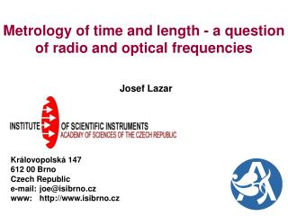 Metrology of time and length - a question of radio and optical frequencies