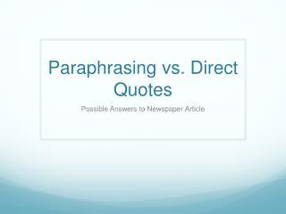 Paraphrasing vs. Direct Quotes