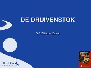DE DRUIVENSTOK SVH Wijncertificaat