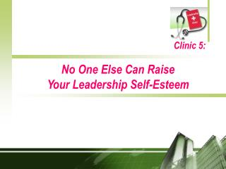 No One Else Can Raise Your Leadership Self-Esteem