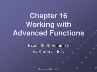 Chapter 16 Working with Advanced Functions