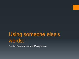 Using someone else�s words: