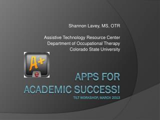 apps for  academic success! Tilt workshop, march 2013