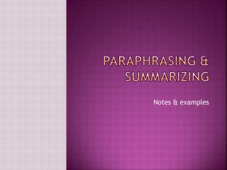 Paraphrasing & summarizing