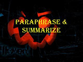 PARAPHRASE & SUMMARIZE