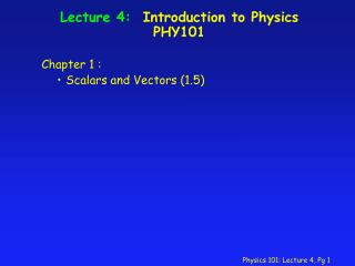 Lecture 4:   Introduction to Physics PHY101