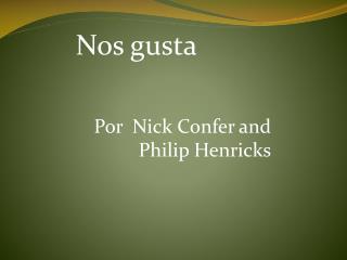 Por  Nick Confer and Philip Henricks