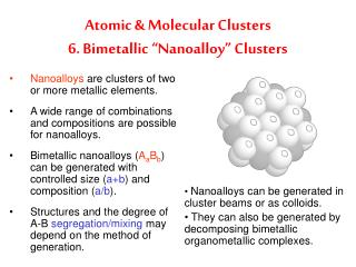 "Atomic & Molecular Clusters 6. Bimetallic ""Nanoalloy"" Clusters"
