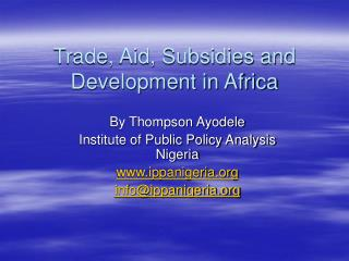 Trade, Aid, Subsidies and Development in Africa