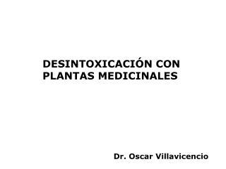 DESINTOXICACIÓN CON  PLANTAS MEDICINALES