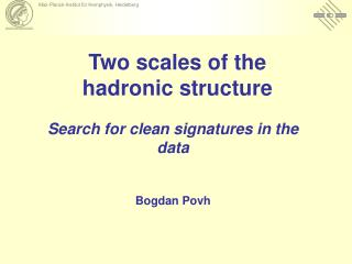 Two scales of the  hadronic structure