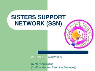 SISTERS SUPPORT NETWORK (SSN)