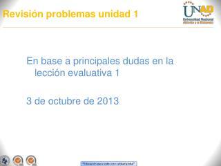 Revisión problemas unidad 1