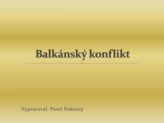 Balkánský konflikt