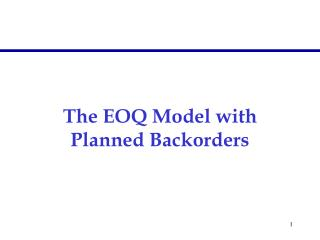 The EOQ Model with Planned Backorders