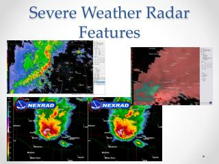 Severe Weather Radar Features