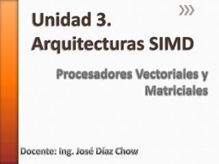 Unidad 3.  Arquitecturas SIMD