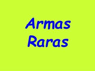 Armas Raras