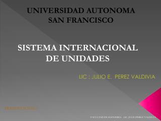 LIC : JULIO E.  PEREZ VALDIVIA