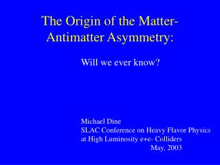The Origin of the Matter-Antimatter Asymmetry: