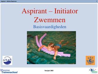 Aspirant – Initiator Zwemmen Basisvaardigheden