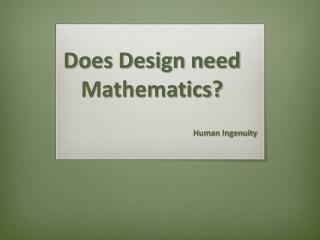 Does Design need Mathematics?