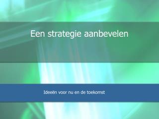 Een strategie aanbevelen