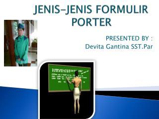 JENIS-JENIS  FORMULIR PORTER