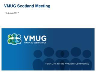 VMUG Scotland Meeting
