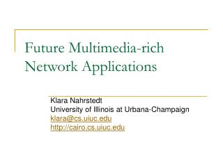 Future Multimedia-rich Network Applications