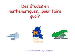 Des études en mathématiques….pour faire quoi?