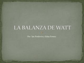 LA BALANZA DE WATT