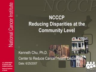 NCCCP Reducing Disparities at the  Community Level